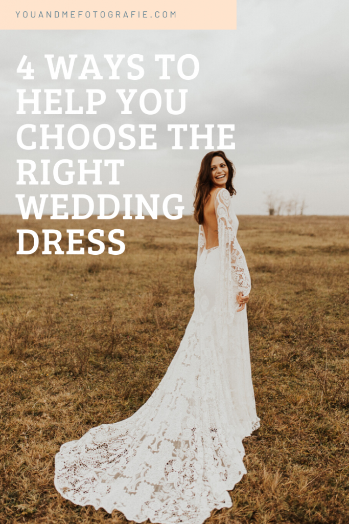 4 Ways to help you choose the right wedding dress